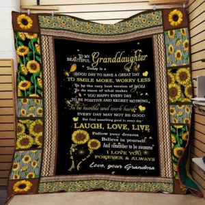 Personalized Sunflower Field To My Beautiful Granddaughter Quilt Blanket From Grandma Today Is A Good Day To Be The Best Version Of You Great Customized Blanket Gifts For Birthday Christmas Thanksgiving