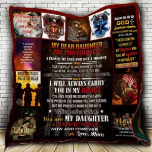 Personalized To My Firefighter Daughter From Mom I Will Carry You In My Heart Quilt Blanket Great Customized Blanket Gifts For Birthday Christmas Thanksgiving