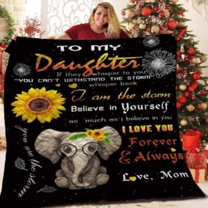 Personalized Elephant Family To My Daughter From Mom You Are The Storm Quilt Blanket Great Customized Gifts For Birthday Christmas Thanksgiving
