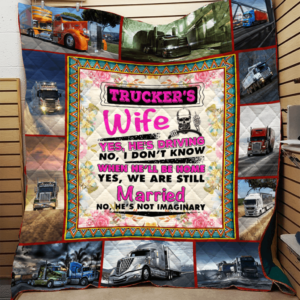 Trucker's Wife And Husband Yes He's Driving Quilt Blanket Great Customized Gifts For Birthday Christmas Thanksgiving Mother's Day
