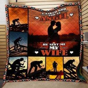 Roofer I Asked God For An Angel He Sent Me My Wife Quilt Blanket Great Customized Gifts For Birthday Christmas Thanksgiving Wedding