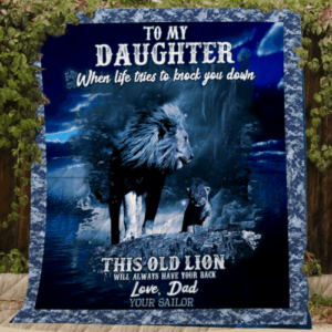 Personalized Lion To My Daughter Quilt Blanket From Dad This Old Lion Will Always Have Your Back Great Customized Blanket Gifts For Birthday Christmas Thanksgiving Mother's Day