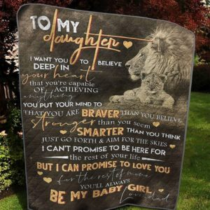 Personalized Lion To My Daughter From Dad Believe Deep In Your Heart Quilt Blanket Great Customized Gifts For Birthday Christmas Thanksgiving