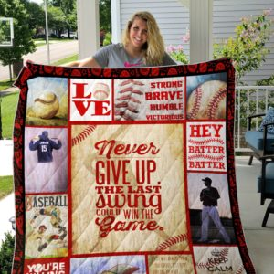 Personalized Photo Baseball Never Give Up The Last Swing Could Win The Game Quilt Blanket Great Customized Gifts For Birthday Christmas Thanksgiving Perfect Gifts For Baseball Lover