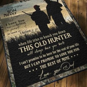 Personalized Hunting From Dad To Son This Old Hunter Always Has Your Back Quilt Blanket Great Customized Gifts For Birthday Christmas Thanksgiving Father's Day