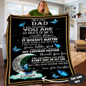 Personalized Butterfly To My Dad Thank You For The Sacrifices You Make Every Day Of My Life Forever Love You Dad Quilt Blanket Great Customized Blanket Gifts For Birthday Christmas Thanksgiving, Father's Day
