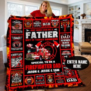 Personalized Firefighter Father First In Last Out Firefighter Dad Quilt Blanket Great Customized Gifts For Birthday Christmas Thanksgiving Father's Day