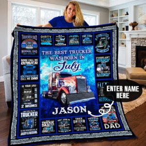 Personalized July Trucker Dad The Best Truck Driver Dad Born In July Quilt Blanket Great Customized Gifts For Birthday Christmas Thanksgiving Father's Day