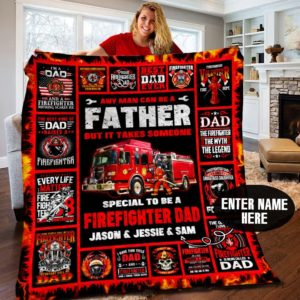 Personalized Firefighter Father Nothing Can Scare A Firefighter Dad Quilt Blanket Great Customized Gifts For Birthday Christmas Thanksgiving Father's Day