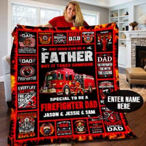 Personalized Firefighter Any Man Can Be A Father Quilt Blanket Great Customized Blanket Gifts For Birthday Christmas Thanksgiving Father's Day