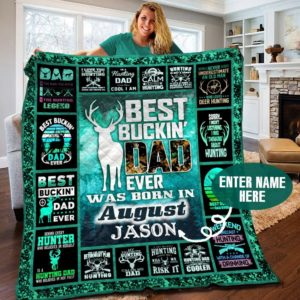 Personalized August Bucking Dad The Hutting Legend Best Buckin Dad Ever Was Born In August Quilt Blanket Great Customized Blanket Gifts For Birthday Christmas Thanksgiving, Father's Day