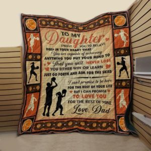 Personalized Basketball To My Daughter I Want You To Believe Deep In Your Heart Quilt Blanket Great Customized Blanket Gifts For Birthday Christmas Anniversary