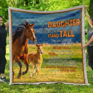 Horse Family Daughter Always Stand Tall Quilt Blanket Great Customized Blanket Gifts For Birthday Christmas Thanksgiving Anniversary