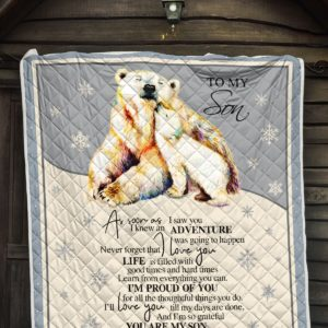 Personalized To My Son As Soon As I Saw You From Mom Polar Bear On Ice Quilt Blanket Great Customized Blanket Gifts For Birthday Christmas Thanksgiving