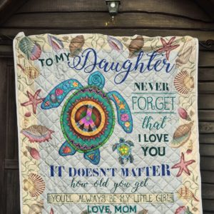 Personalized To My Daughter Never Forget That From Mom Hippie Turtle Quilt Blanket Great Customized Blanket Gifts For Birthday Christmas Thanksgiving