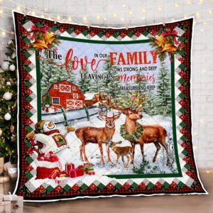 Deer Family The Love In Our Family Flows Strong And Deep Quilt Blanket Great Customized Blanket Gifts For Birthday Christmas Thanksgiving