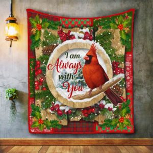 Cardinal Christmas I Am Always With You Quilt Blanket Great Customized Blanket Gifts For Birthday Christmas Thanksgiving