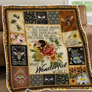 Beautiful Bees Make Flowers Bloom What A Wonderful World Quilt Blanket Great Customized Blanket Gifts For Birthday Christmas Thanksgiving