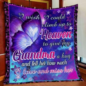 Grandma In Heaven I Wish I Could Climb Up To Heaven Quilt Blanket Great Customized Blanket Gifts For Birthday Christmas Thanksgiving