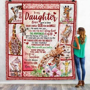 Personalized Giraffe To My Daughter You Are Always My Little Girl From Mom Quilt Blanket Great Customized Blanket Gifts For Birthday Christmas Thanksgiving Anniversary