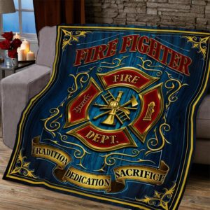 Firefighter  Tradition Dedication Sacrifice Quilt Blanket Great Customized Blanket Gifts For Birthday Christmas Thanksgiving