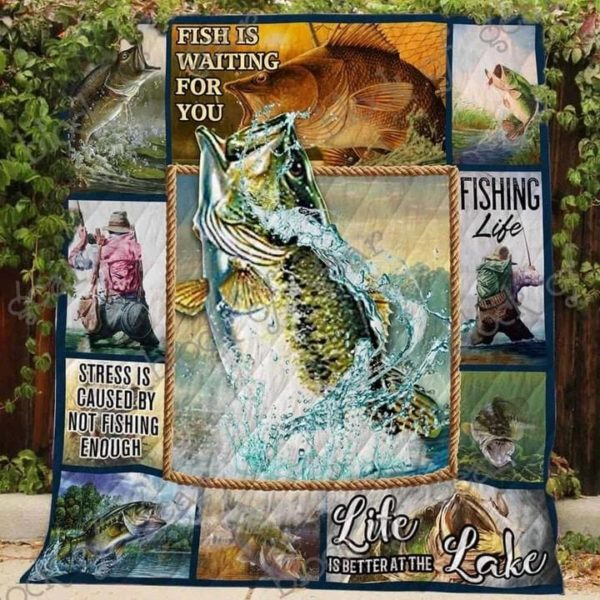 Fishing Fishing Is Waiting For You Life Is Better At The Lake Quilt Blanket Great Customized Blanket Gifts For Birthday Christmas Thanksgiving