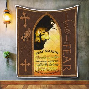 Jesus Christ. Faith Over Fear Miracle Worker Quilt Blanket Great Customized Blanket Gifts For Birthday Christmas Thanksgiving