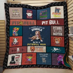 Pitbull It Takes A Lot Of Sparkle To Be A Pitbull Mom Bones Pattern Quilt Blanket Great Customized Blanket Gifts For Birthday Christmas Thanksgiving
