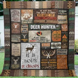 Deer Hunter I'd Rather Be Hunting A Day Spent Wasting Ammo Quilt Blanket Great Customized Blanket Gifts For Birthday Christmas Thanksgiving
