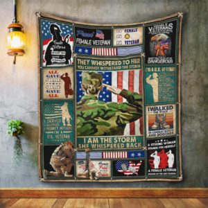 I Am The Storm, Female Veteran Female Warrior Quilt Blanket Great Customized Blanket Gifts For Birthday Christmas Thanksgiving