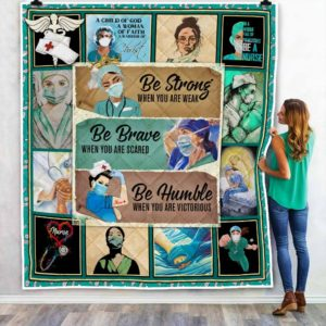 Nurse Be Strong When You Are Weak Quilt Blanket Great Customized Blanket Gifts For Birthday Christmas Thanksgiving Anniversary