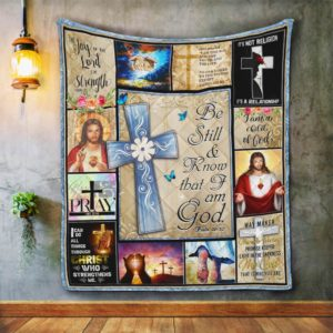 Be Still And Know That I Am God Quilt Blanket Great Customized Blanket Gifts For Birthday Christmas Thanksgiving