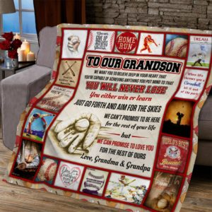 Personalized To Our Grandson We Want You To Believe Deep In Heart From Grandparents Baseball Boy Quilt Blanket Great Customized Blanket Gifts For Birthday Christmas Thanksgiving