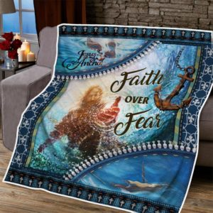 Faith Over Fear, Jesus My Anchor Quilt Blanket Great Customized Blanket Gifts For Birthday Christmas Thanksgiving