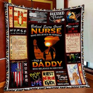 Behind Every Great Nurse Is A Daddy Who Believed In Her First Nurse Life Quilt Blanket Great Customized Blanket Gifts For Birthday Christmas Thanksgiving Perfect Gift For Nurse Dad