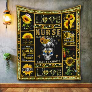 Nurse  Sassy Since Birth Salty By Choice Quilt Blanket Great Customized Blanket Gifts For Birthday Christmas Thanksgiving
