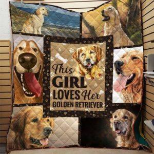 Golden Retriever This Girl Loves Her Golden Retriever Quilt Blanket Great Customized Blanket For Birthday Christmas Thanksgiving Anniversary