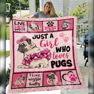 Pug Dogs Just A Girl Who Loves Pugs Quilt Blanket Great Customized Blanket Gifts For Birthday Christmas Thanksgiving