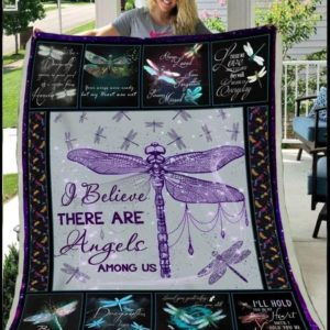 Dragonfly I Believe There Are Angels Among Us Quilt Blanket Great Customized Blanket Gifts For Birthday Christmas Thanksgiving Anniversary