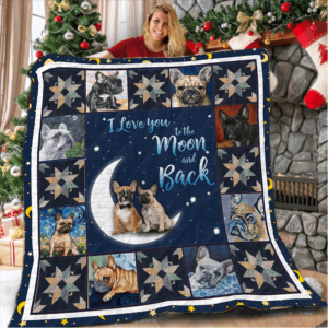 French Bulldog I Love You To The Moon And Back Dogs Sitting On The New Moon Quilt Blanket Great Customized Gifts For Birthday Christmas Thanksgiving