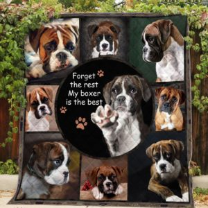 Boxer Forget The Rest My Boxer Is The Best Quilt Blanket Great Customized Blanket Gifts For Birthday Christmas Thanksgiving