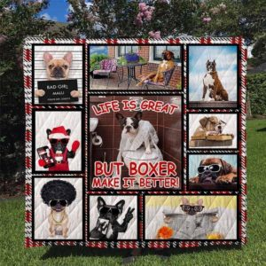 Boxer Dog Life Is Great But Boxer Make It Better Quilt Blanket Great Customized Blanket Gifts For Birthday Christmas Thanksgiving