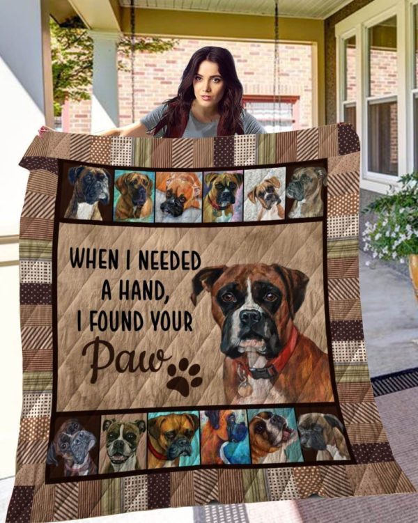 Boxer When I Needed A Hand I Found Your Paw Paws Quilt Blanket Great Customized Blanket Gifts For Birthday Christmas Thanksgiving Anniversary
