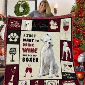White Boxer I Just Want To Drink Wine And Pet My Boxer Keep Calm And Love Boxer Quilt Blanket Great Customized Blanket Gifts For Birthday Christmas Thanksgiving Anniversary