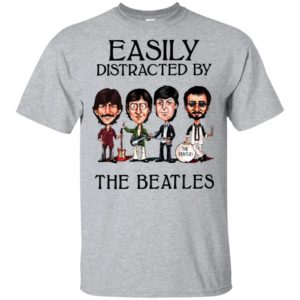 Easily Distracted By The Beatles Shirt Style 2