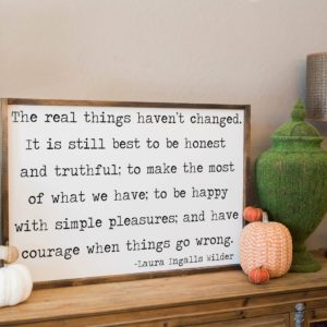 Laura Ingalls Wilder – The Real Things Haven't Changed - Landscape Unframed Poster
